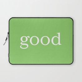 Good in green Laptop Sleeve