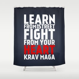 Learn from the Street Krav Maga Shower Curtain
