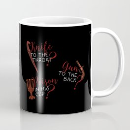 The easiest way... - Six of Crows Coffee Mug