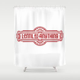 Lentil as Anything  Shower Curtain