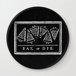 Eat, or Die (black) Wall Clock