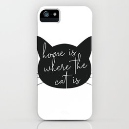 Home Is Where the Cat Is Silhouette iPhone Case