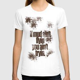 Mud flyin T-shirt