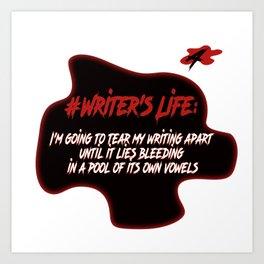 Writer's Life- I'm Going To Tear My Writing Apart Art Print