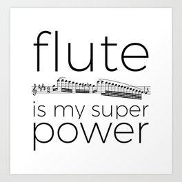 Flute is my super power Art Print