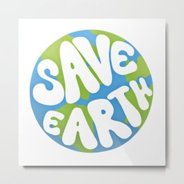 Save Earth Ecology Metal Print