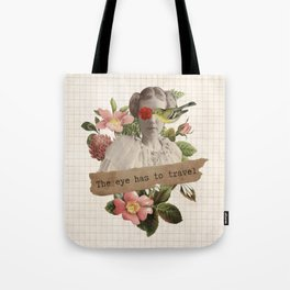 The eyes has to travel Tote Bag