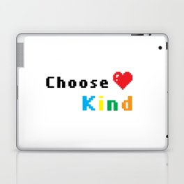 Choose Kind Laptop & iPad Skin