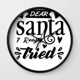 Dear Santa I Really Tried Funny Christmas Design Wall Clock