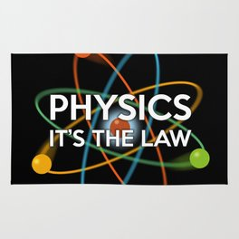 PHYSICS. IT'S THE LAW Rug