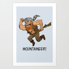 Mountaineer!  Art Print