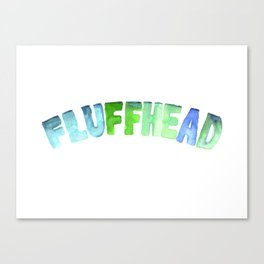Fluffhead Watercolor Text Canvas Print