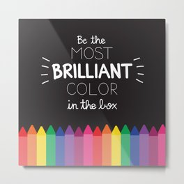 Most Brilliant Color Metal Print