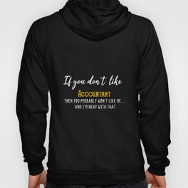 If you don't  like Accountant Hoody