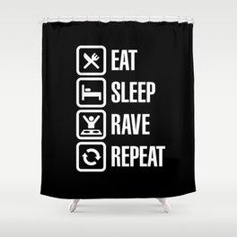 Eat sleep rave repeat Shower Curtain