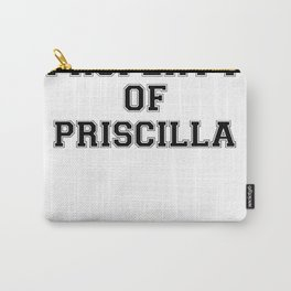 Property of PRISCILLA Carry-All Pouch