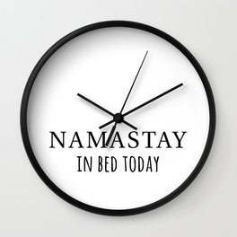 Namastay in bed Wall Clock