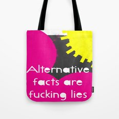 Alternative Lies are Fucking Lies Tote Bag
