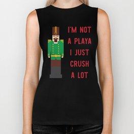 I'm Not A Playa I Just Crush A Lot Biker Tank