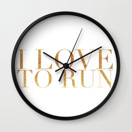 I Love to Run in Gold Wall Clock