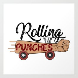 Rolling with the Punches Art Print