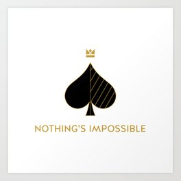 Nothing's Impossible Art Print