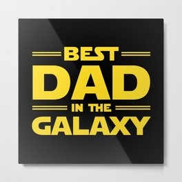 Best Dad in the Galaxy Metal Print