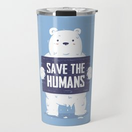 Save The Humans Travel Mug