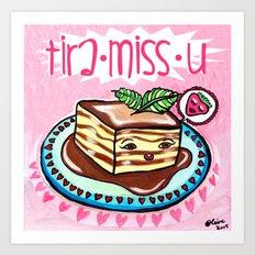 Tira-Miss-U  Art Print