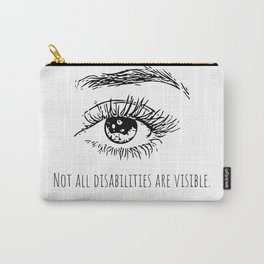 Not all disabilities are visible. Carry-All Pouch