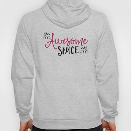 Awesome Sauce Funny Quote Hoody
