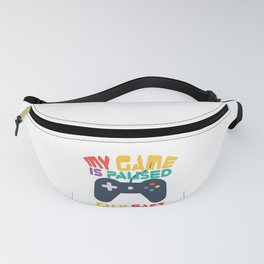 Gamer Geek My Game is Paused Talk Fast game Controller Fanny Pack