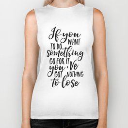 PRINTABLE Art, If You Want To Do Something Go For It,Motivational Quote,Inspirational Quote,Success Biker Tank