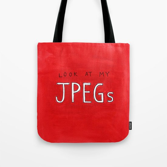 look at my JPEGs Tote Bag