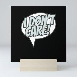 I Don't Care! Mini Art Print