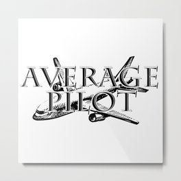 Average Pilot Metal Print