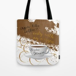 Only with my oxygen Tote Bag