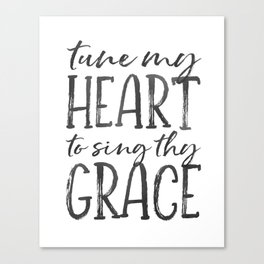 Tune my heart to sing thy grace Canvas Print