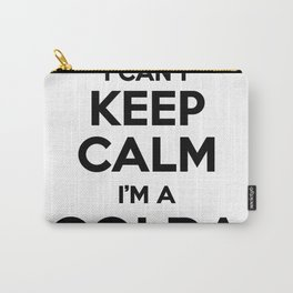 I cant keep calm I am a GOLDA Carry-All Pouch