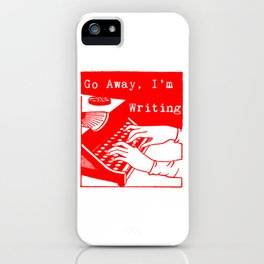 Go Away, I'm Writing (Bright Red) iPhone Case