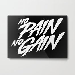 No Pain No Gain. Hand Lettering. Gym Workout Motivation Quote Concept. Sport Fitness Inspiration Sign. Vector Illustration Metal Print