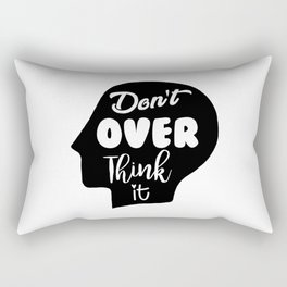 Don't Overthink It Rectangular Pillow