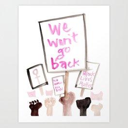 We Won't Go Back Art Print