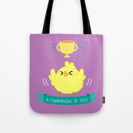 Chicken - A Champion Is You Tote Bag