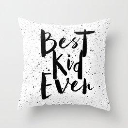 best kid ever Throw Pillow