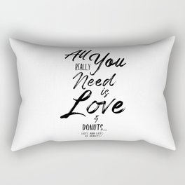 All you need is love and donuts | Funny Word Art Rectangular Pillow