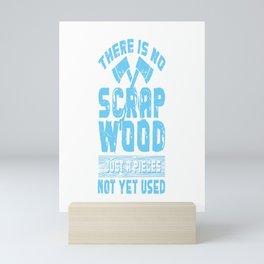 Funny Woodworking Gift Design Carpenter Scrap Wood Print Mini Art Print