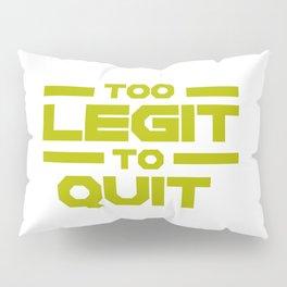Too Legit To Quit Pillow Sham