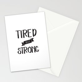 Tired but Strong Stationery Cards