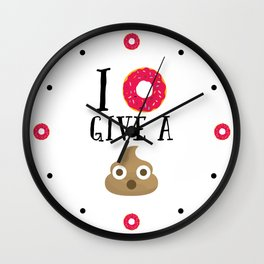 Donut Give A Sh*t Funny Quote Wall Clock
